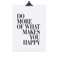 Poster A4 - Do more of whats makes you happy